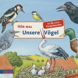 Hör mal- Unsere Vögel