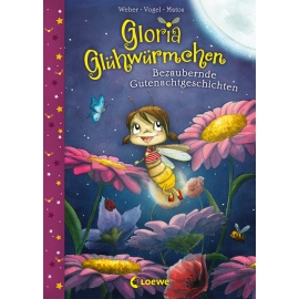 Gloria Glühwürmchen - Gutenachtgeschicht