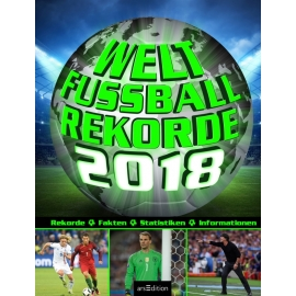Ars Edition Welt-Fußball-Rekorde 2018