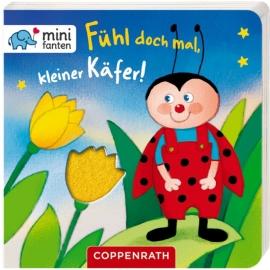 Coppenrath Verlag - minifanten - Fühl doch mal, kleiner Käfer
