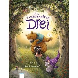 Dahle, Stefanie: Die zauberhaften Drei  Hoggs und der Bärenmut (1)