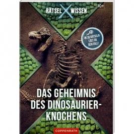 Coppenrath Verlag - Rätsel X Wissen: Das Geheimnis des Dinosaurier-Knochens